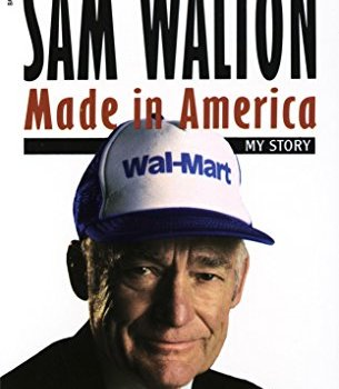 PDF + Summary: Sam Walton, Made in America (Wal-Mart Founder)