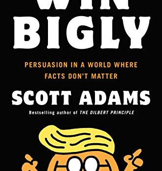 Best Summary + PDF: Win Bigly, by Scott Adams