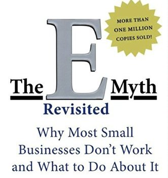 The E-Myth Revisited Book Summary, by Michael E. Gerber