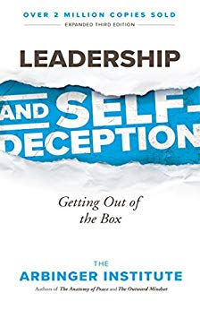 Leadership and Self-Deception Book Summary, by The Arbinger Institute