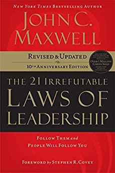The 21 Irrefutable Laws Of Leadership Book Summary, by John C. Maxwell