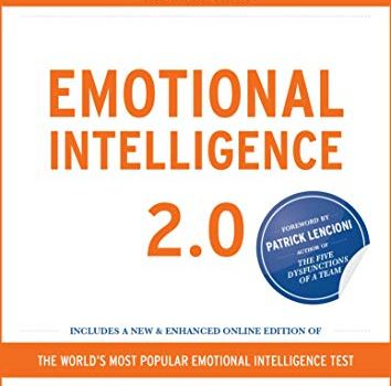 Emotional Intelligence 2.0 Book Summary, by Travis Bradberry and Jean Greaves