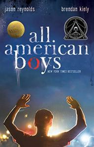 All American Boys Book Summary, by Jason Reynolds, Brendan Kiely
