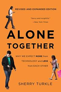 Alone Together Book Summary, by Sherry Turkle
