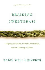 Braiding Sweetgrass Book Summary, by Robin Wall Kimmerer
