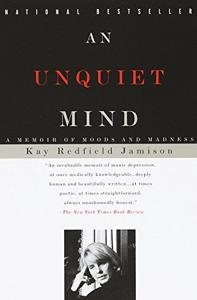 An Unquiet Mind Book Summary, by Kay Redfield Jamison