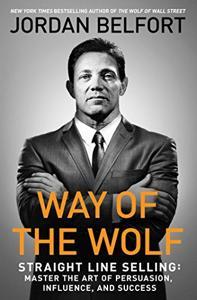 Way of the Wolf Book Summary, by Jordan Belfort