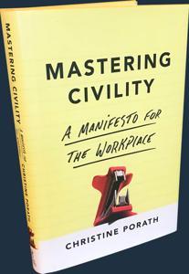 Mastering Civility Book Summary, by Christine Porath