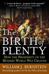 The Birth of Plenty Book Summary, by William J. Bernstein