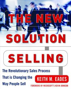 The New Solution Selling Book Summary, by Keith M. Eades