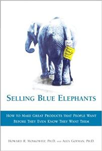 Selling Blue Elephants Book Summary, by Howard R. Moskowitz