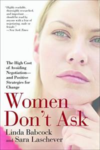 Women Don't Ask Book Summary, by Linda Babcock, Sara Laschever