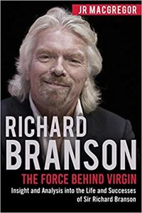 Richard Branson Book Summary, by JR MacGregor