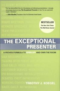 The Exceptional Presenter Book Summary, by Timothy J. Koegel