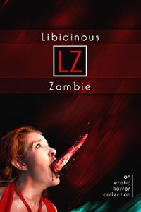 Libidinous Zombie - Collected by Rose Caraway