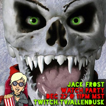 Jack Frost Watch Party with Allen Dusk