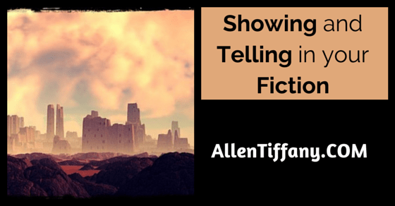 Writing craft, showing and telling, how to write, fiction, novel writing, Tiffany, Tiffany writing