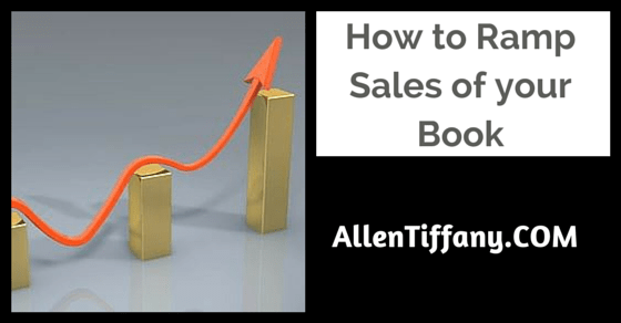 How to ramp sales of your book, book sales, book marketing, book promotion