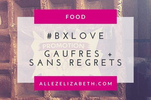 ALLEZ ELIZABETH - FEATURED IMAGE - BXLOVE GAUFRES SANS REGRET