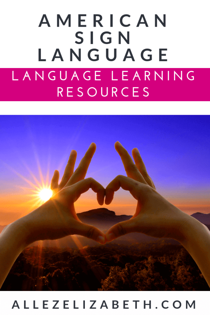 ALLEZ ELIZABETH - ASPIRING POLYGLOT - AMERICAN SIGN LANGUAGE LEARNING RESOURCES
