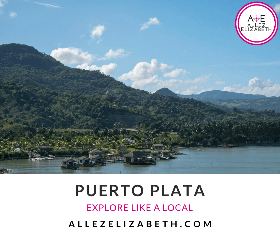 ALLEZ ELIZABETH - FEATURED IMAGE - TRAVEL GUIDES - PUERTO PLATA