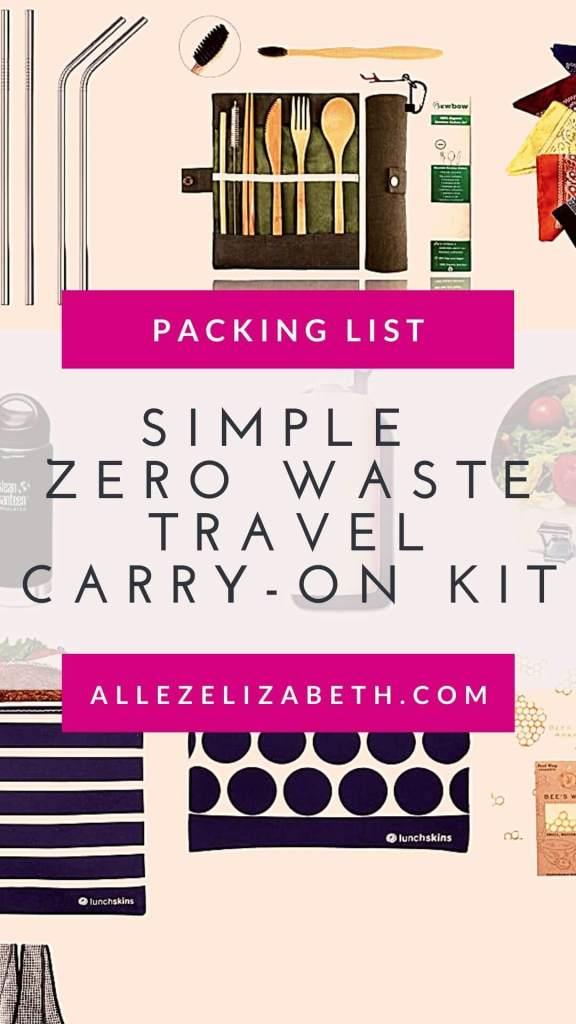 ALLEZ ELIZABETH - PINTEREST - SIMPLE ZERO WASTE TRAVEL CARRY ON KIT