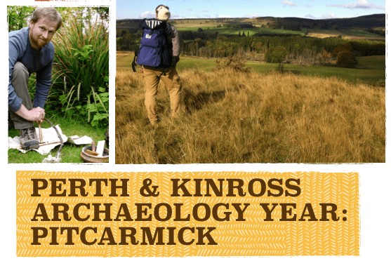 Exploring the Ancient Sites of Highland Perthshire: Pitcarmick, 4 Oct
