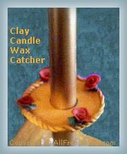 clay wax catcher