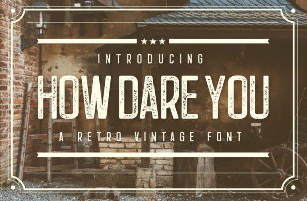 How Dare You Retro Vintage Typeface