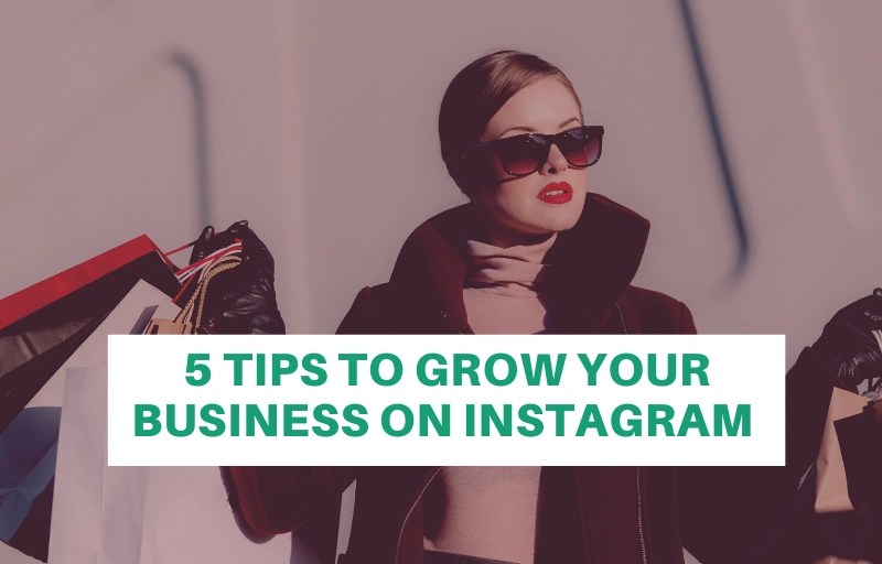 5 tips to grow your business on Instagram