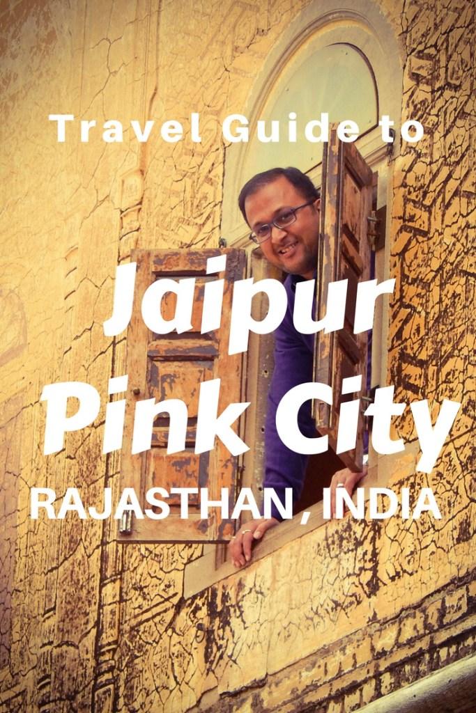 Travel Guide to Jaipur Pink city, Rajasthan