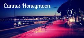 Why Cannes Is The Best All Inclusive Honeymoon Destination