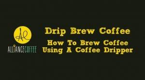 drip brew coffee guide