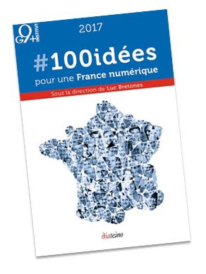 """Le Livre """"2017 : 100 idées pour le numérique"""" proposé par l'Institut G9+"""