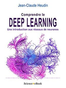 « Comprendre le deep learning, une introduction aux réseaux de neurones »