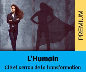L'HUMAIN, Clé et verrou de la transformation