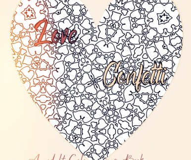 Heart-based patterns spill like confetti across each page. Love Confetti - A collection of heart- based coloring patterns for a sweet, lovely, and generous large format adult coloring book.