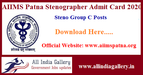 AIIMS Patna Stenographer Admit Card 2020