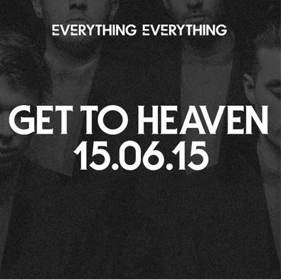 Everything-Everything-Get-To-Heaven-news