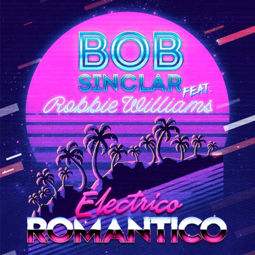 Bob Sinclar ft Robbie Williams_Cover Electrico-Romantico_lr