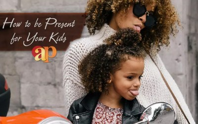 The Struggle is Real… Tips and Tools to Help You with the Art of Being Present for Your Kids