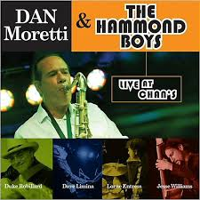 Dan Moretti & The Hammond Boys - Live at Chan's