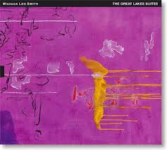 wadada leo smith The Great Lakes Suites