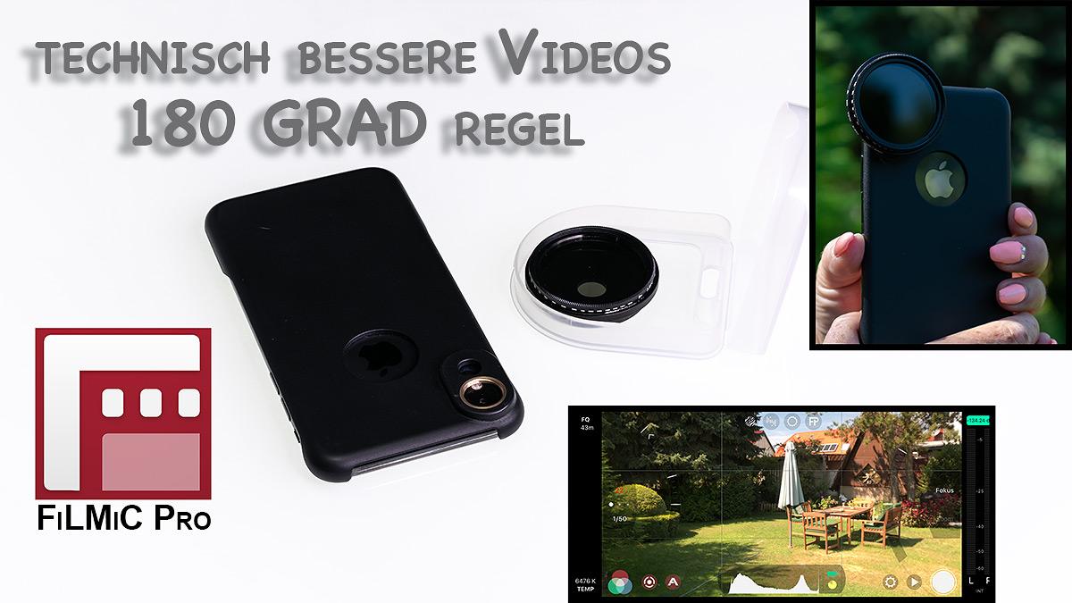 180 Grad Regel mit FilmicPro und ND Filter am Handy