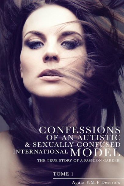 confessions of an autistic & Sexually confused international model