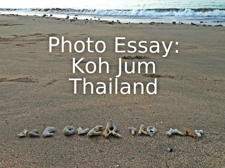 Photo Essay: Koh Jum, Thailand