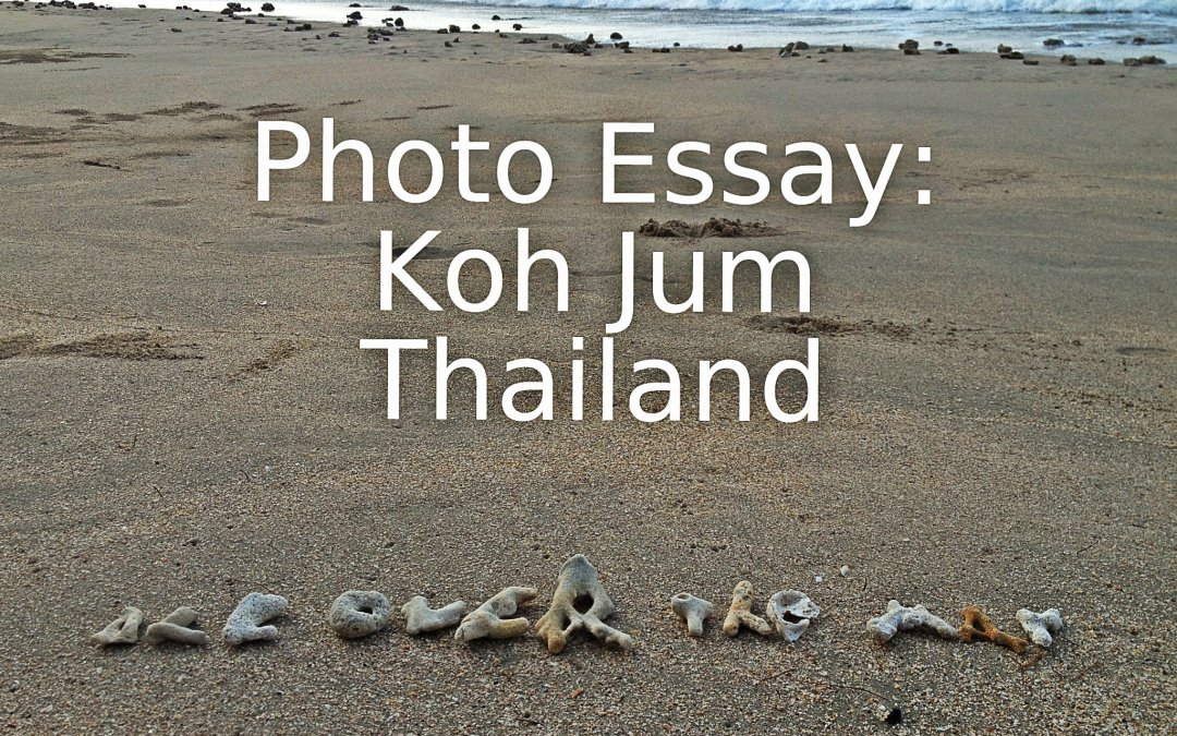 Thailand Photo Essay: Koh Jum