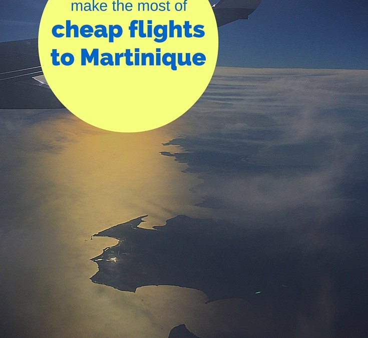 How to make the most of Norwegian Air's cheap flights to Martinique