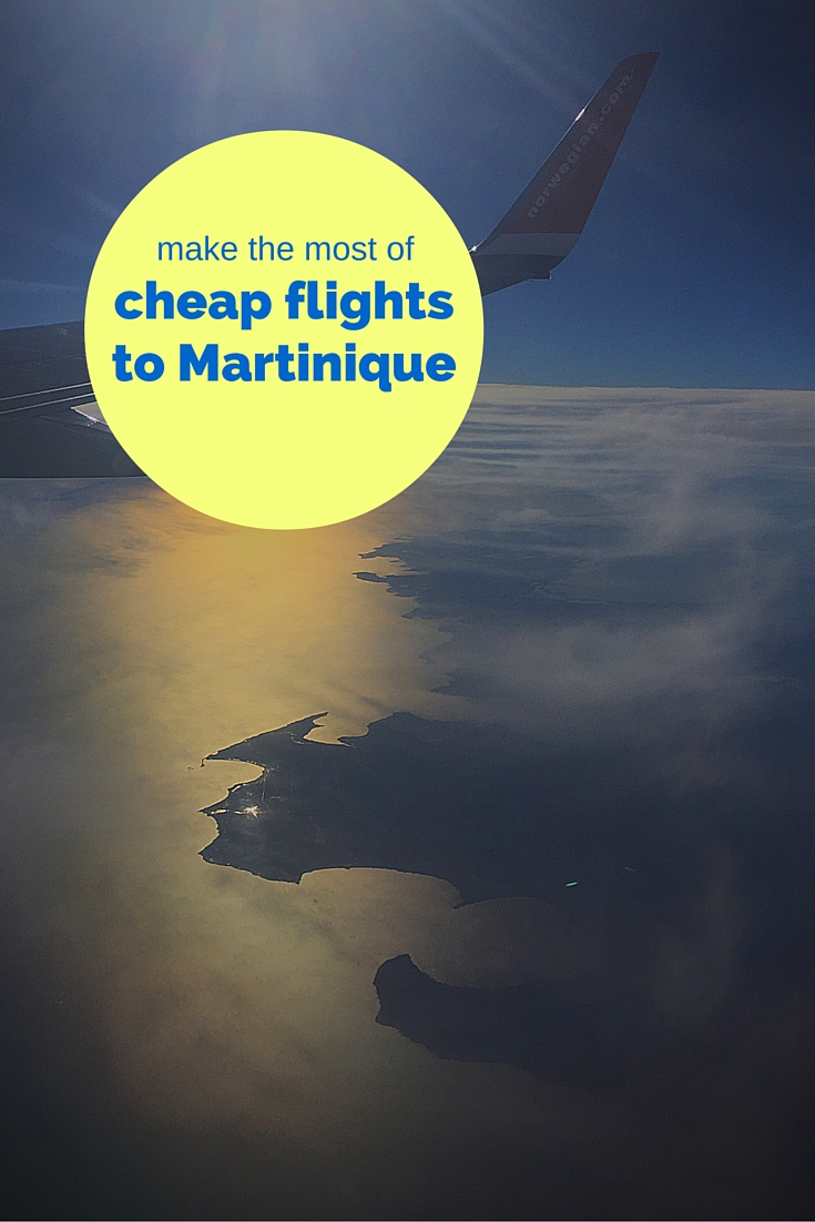 how to make the most of cheap flights to martinique graphic