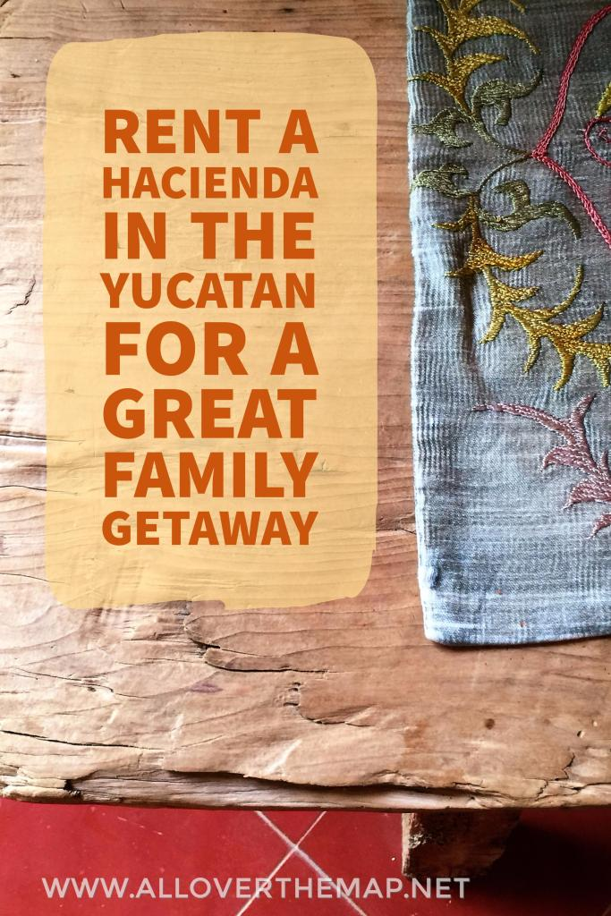 Rent Hacienda Petac in the Yucatan for a great family getaway - www.alloverthemap.net